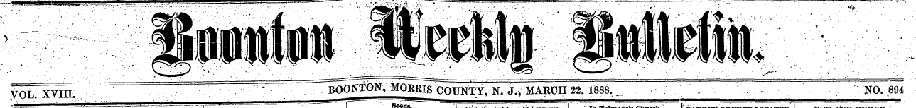 Boonton Weekly Bulletin, Volume XVIII, Boonton, Morris County, N.J., March 22, 1888. Number 894